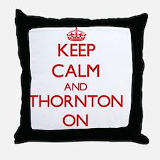 Keep Calm and Thornton ON Throw Pillow