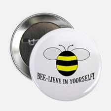 BEE-LIEVE IN YOURSELF! Button