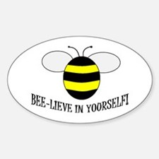 BEE-LIEVE IN YOURSELF! Oval Stickers