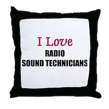 I Love RADIO SOUND TECHNICIANS Throw Pillow