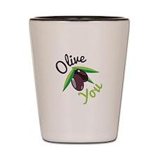 Olive You Shot Glass