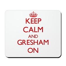 Keep Calm and Gresham ON Mousepad