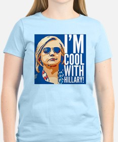 I'm cool with Hillary! T-Shirt