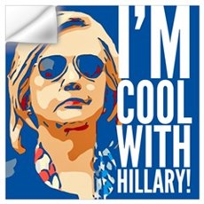 I'm cool with Hillary! Wall Decal
