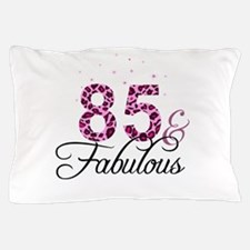 85 and Fabulous Pillow Case