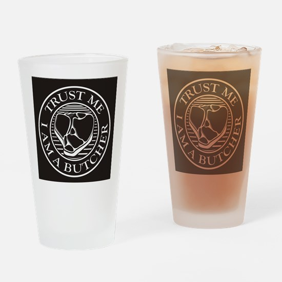 Trust me, I am a Butcher T-bone Drinking Glass