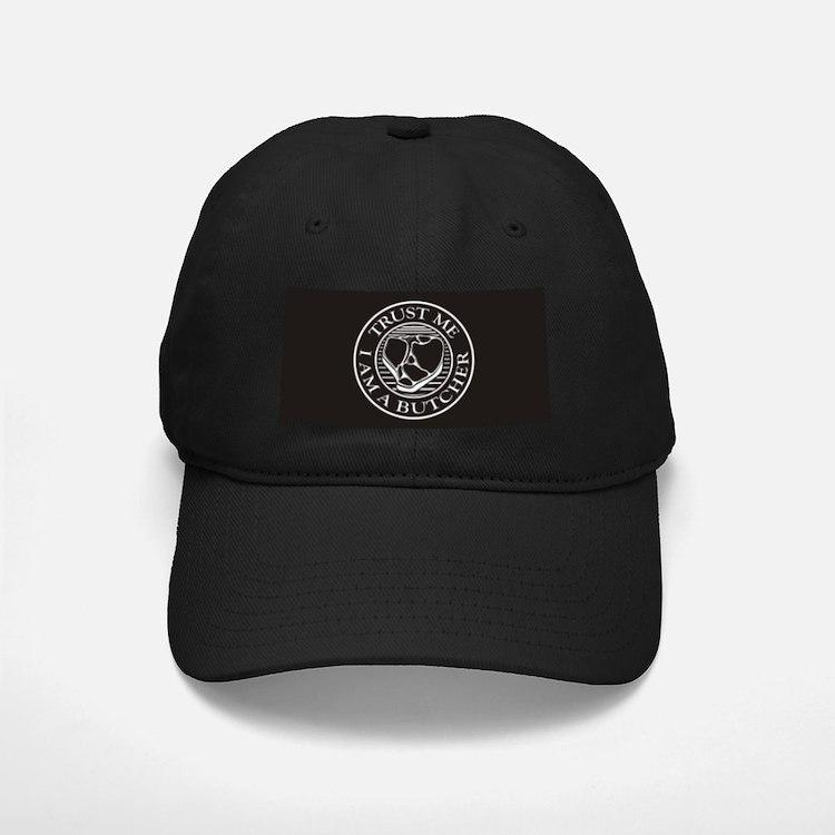 Trust me, I am a Butcher T-bone Baseball Hat