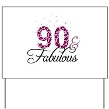 90 and Fabulous Yard Sign