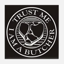 Trust me, I am a Butcher T-bone Tile Coaster