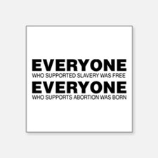 Slavery and Abortion Sticker