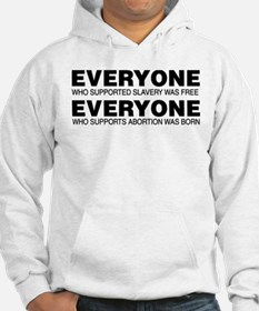 Slavery and Abortion Hoodie