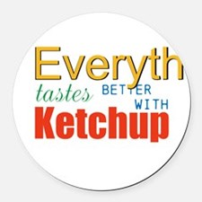 Better With Ketchup Round Car Magnet