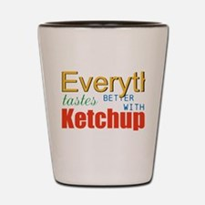 Better With Ketchup Shot Glass