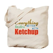 Better With Ketchup Tote Bag