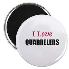 "I Love QUARRELERS 2.25"" Magnet (10 pack)"