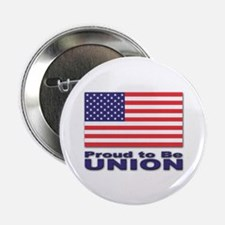 Proud to be Union Button