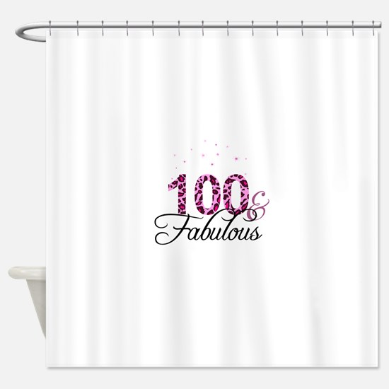 100 and Fabulous Shower Curtain
