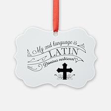Latin is My 2nd Language Ornament