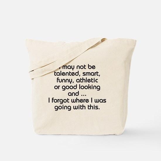 I MAY NOT BE Tote Bag