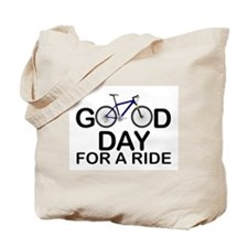 GOOD DAY FOR A RIDE - BIKE Tote Bag