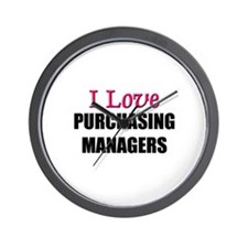 I Love PURCHASING MANAGERS Wall Clock