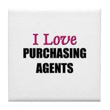 I Love PURCHASING AGENTS Tile Coaster