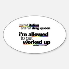 I'm Allowed to Get Worked Up Oval Decal