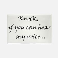 Knock if you can hear my voice Rectangle Magnet