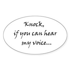 Knock if you can hear my voice Decal