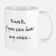 Knock if you can hear my voice Mug