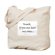 Knock if you can hear my voice Tote Bag