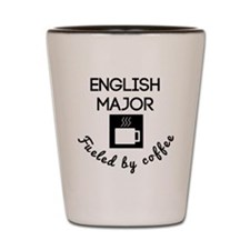 English Major Fueled By Coffee Shot Glass