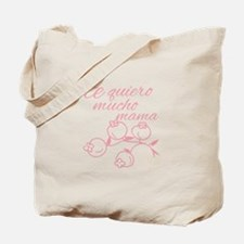 Te Quiero Mucho Mama Tote Bag