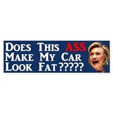 Does This Ass Hillary ... Bumper Car Sticker