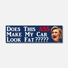 Does This Ass Hillary ... Car Magnet 10 X 3