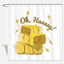 Oh Haaaaay Shower Curtain