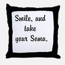 Smile, and take your Soma Throw Pillow
