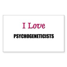 I Love PSYCHOGENETICISTS Rectangle Decal