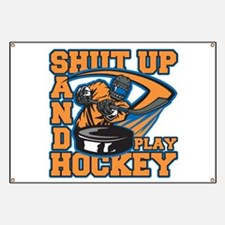 Shut Up and Play Hockey Banner