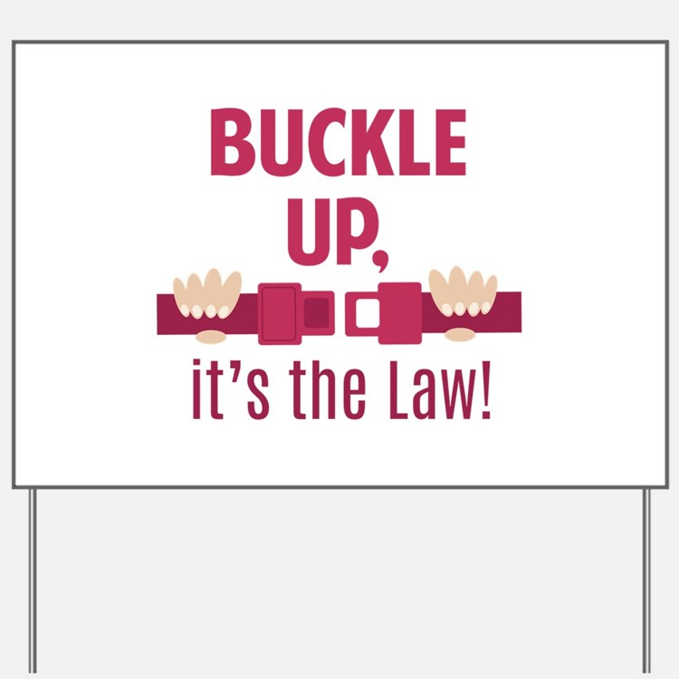 Buckle Up Yard Sign