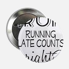 "I Run Late 2.25"" Button"