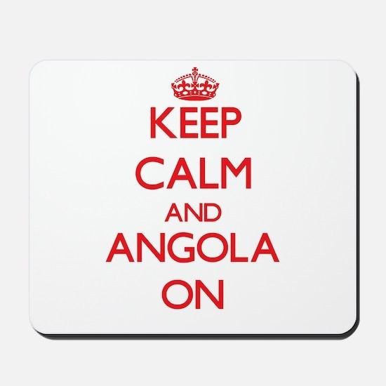 Keep calm and Angola ON Mousepad