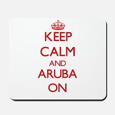 Keep calm and Aruba ON Mousepad