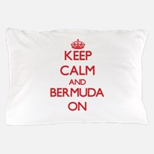 Keep calm and Bermuda ON Pillow Case