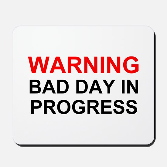 Bad Day Mousepad