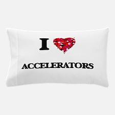 I Love Accelerators Pillow Case