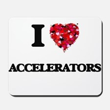 I Love Accelerators Mousepad