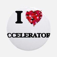 I Love Accelerators Ornament (Round)