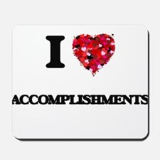I Love Accomplishments Mousepad