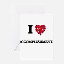 I Love Accomplishments Greeting Cards